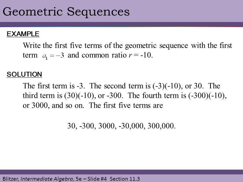 Blitzer, Intermediate Algebra, 5e – Slide #25 Section 11.3 Geometric Series Thus, the sum of the geometric series is 9/4.