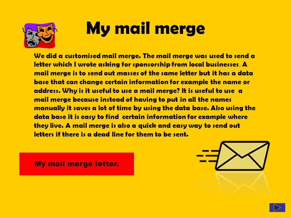 My mail merge We did a customised mail merge.