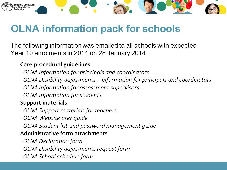 OLNA information pack for schools The following information was emailed to all schools with expected Year 10 enrolments in 2014 on 28 January 2014.