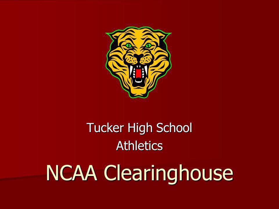 NCAA Clearinghouse Tucker High School Athletics