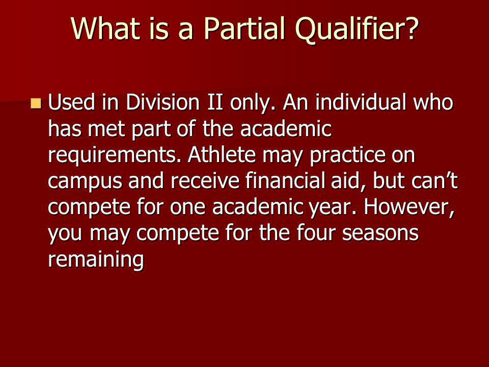 What is a Partial Qualifier.Used in Division II only.