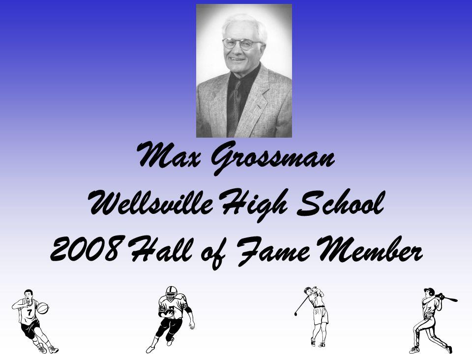 Max Grossman Wellsville High School 2008 Hall of Fame Member
