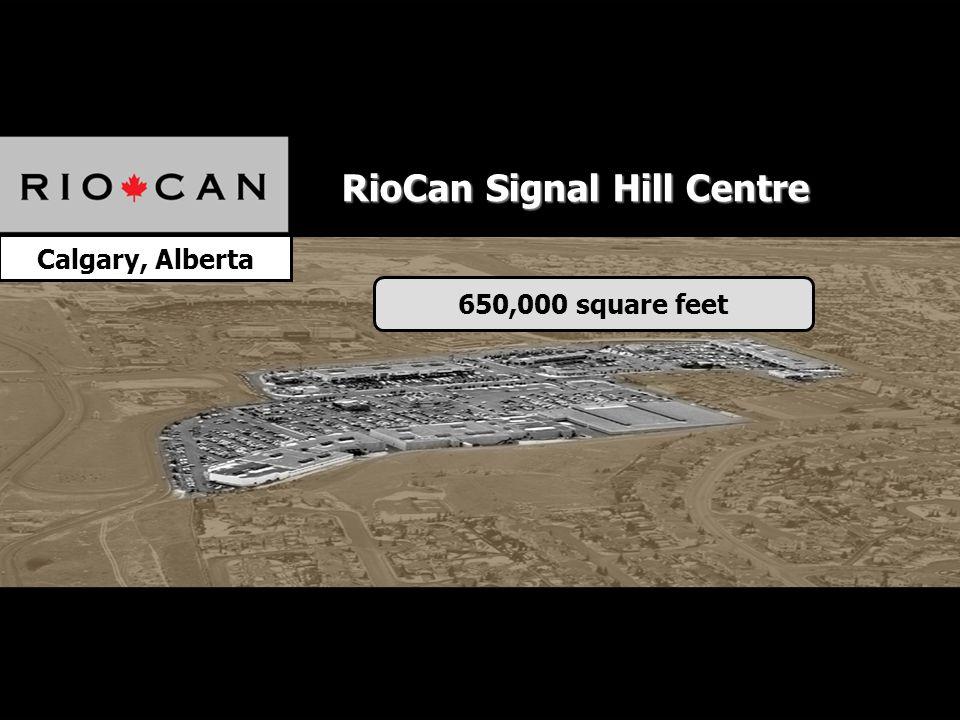 Calgary, Alberta 650,000 square feet RioCan Signal Hill Centre