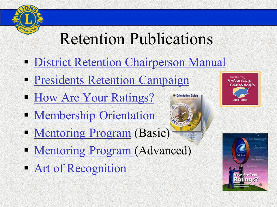 Retention Publications District Retention Chairperson Manual Presidents Retention Campaign How Are Your Ratings.
