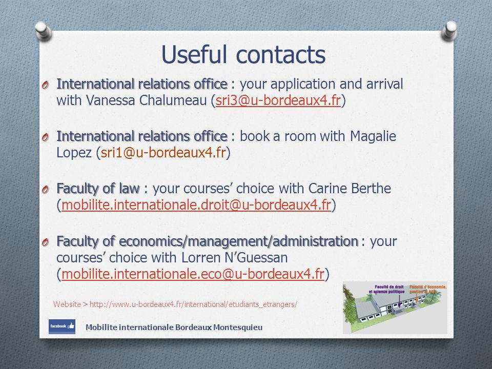 Useful contacts O International relations office O International relations office : your application and arrival with Vanessa Chalumeau (sri3@u-bordea