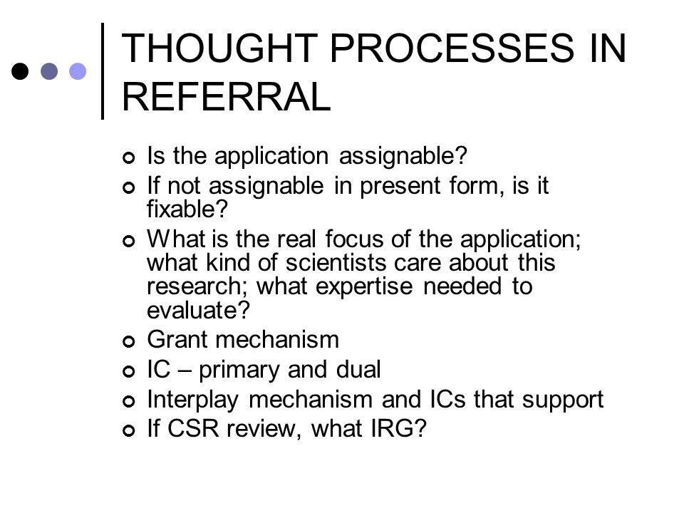 THOUGHT PROCESSES IN REFERRAL Is the application assignable.