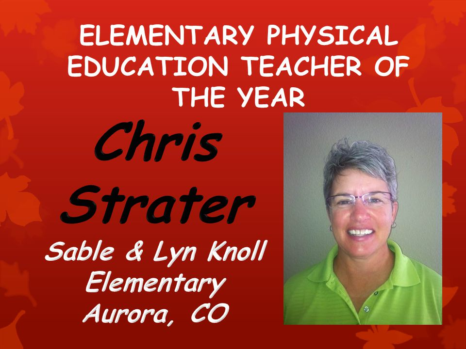 ELEMENTARY PHYSICAL EDUCATION TEACHER OF THE YEAR