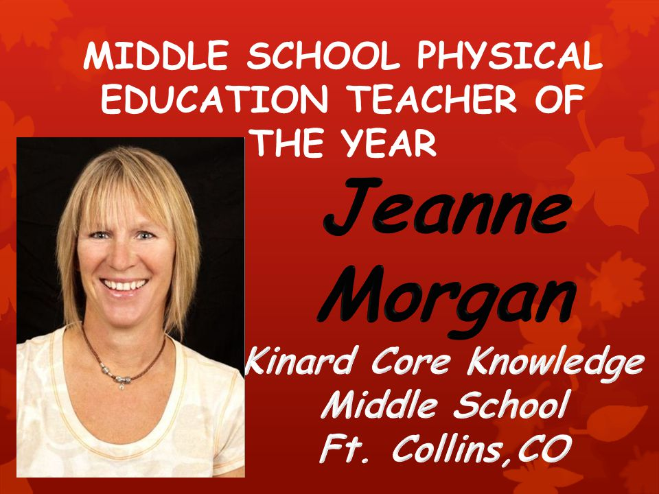 MIDDLE SCHOOL PHYSICAL EDUCATION TEACHER OF THE YEAR