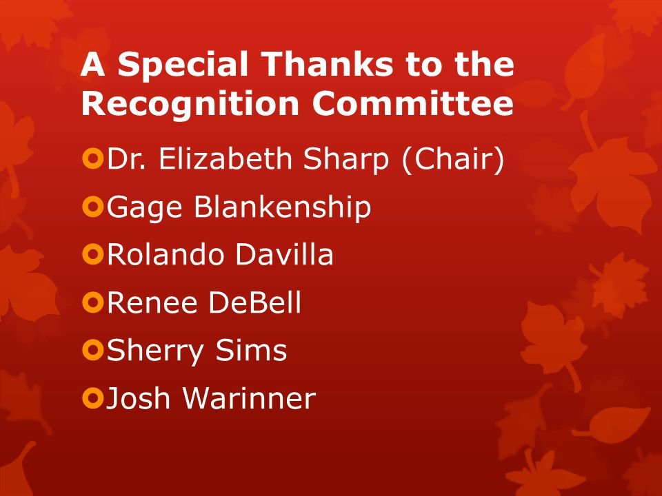 A Special Thanks to the Recognition Committee Dr.