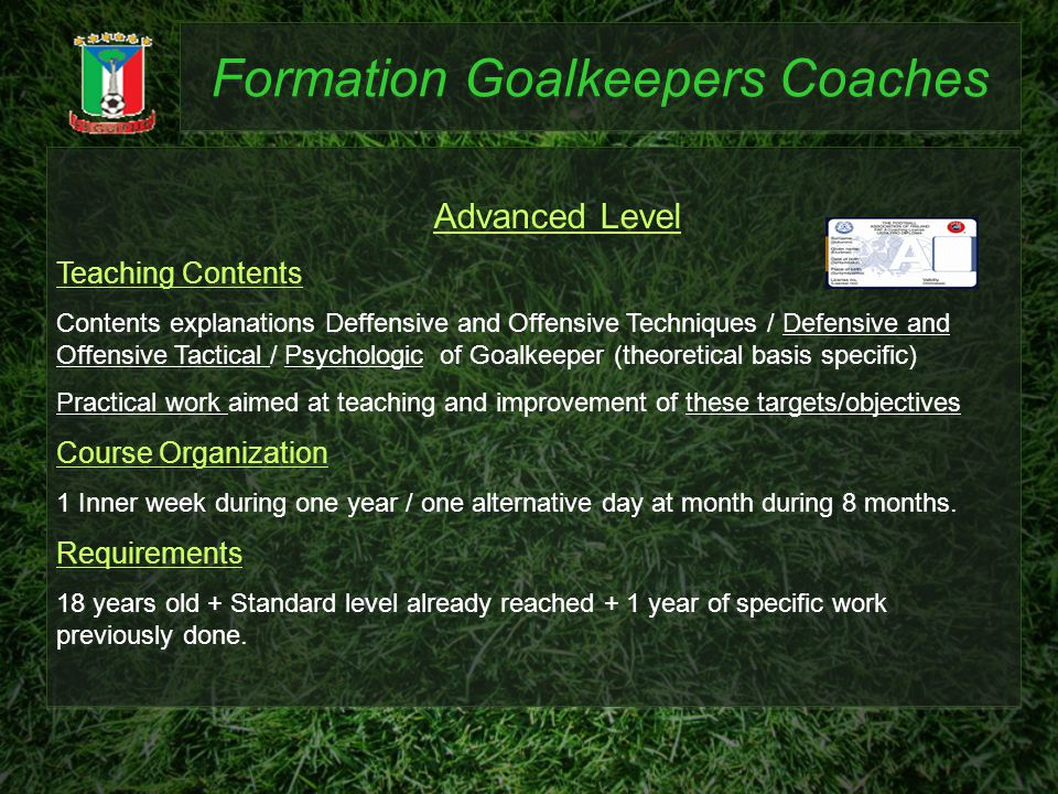 Teaching Contents Contents explanations Deffensive and Offensive Techniques / Defensive and Offensive Tactical / Psychologic of Goalkeeper (theoretica