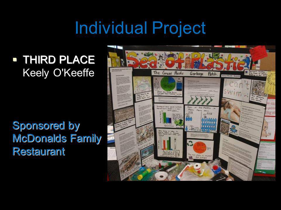 Individual Project THIRD PLACE THIRD PLACE Keely O Keeffe Sponsored by McDonalds Family Restaurant