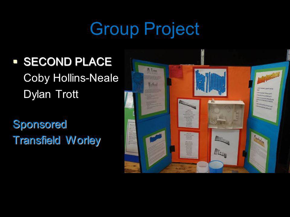 Group Project SECOND PLACE SECOND PLACE Coby Hollins-Neale Dylan TrottSponsored Transfield Worley