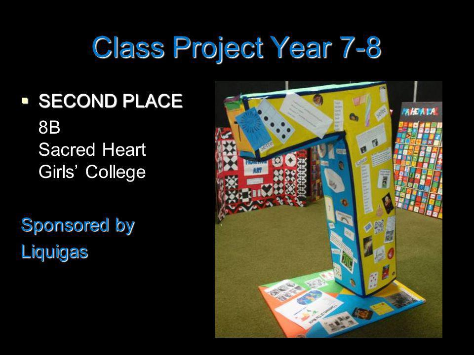 Class Project Year 7-8 SECOND PLACE SECOND PLACE 8B Sacred Heart Girls College Sponsored by Liquigas
