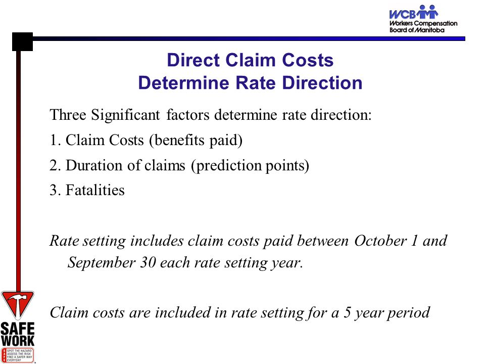 Direct Claim Costs Determine Rate Direction Three Significant factors determine rate direction: 1.