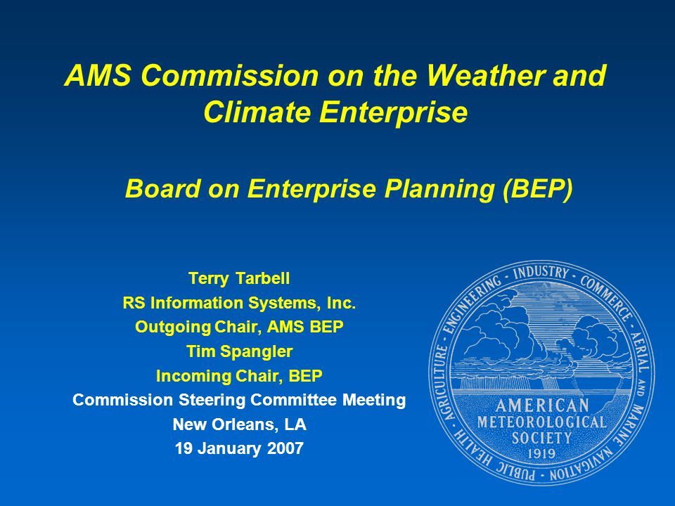 AMS Commission on the Weather and Climate Enterprise Terry Tarbell RS Information Systems, Inc.