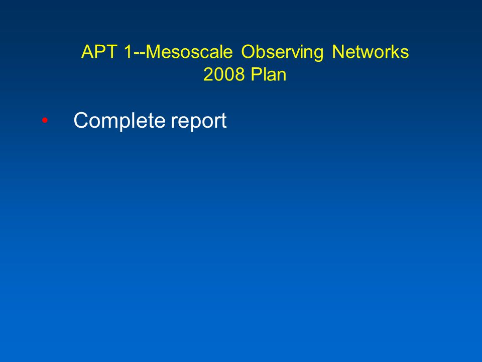 APT 1--Mesoscale Observing Networks 2008 Plan Complete report