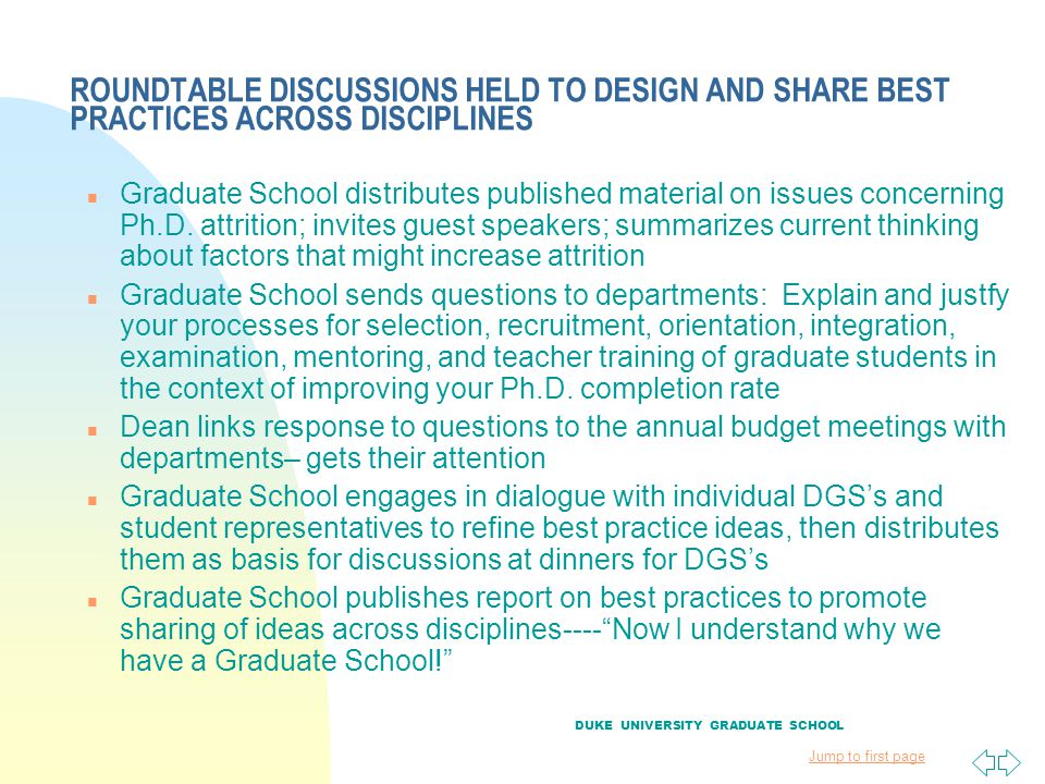 Jump to first page ROUNDTABLE DISCUSSIONS HELD TO DESIGN AND SHARE BEST PRACTICES ACROSS DISCIPLINES n Graduate School distributes published material