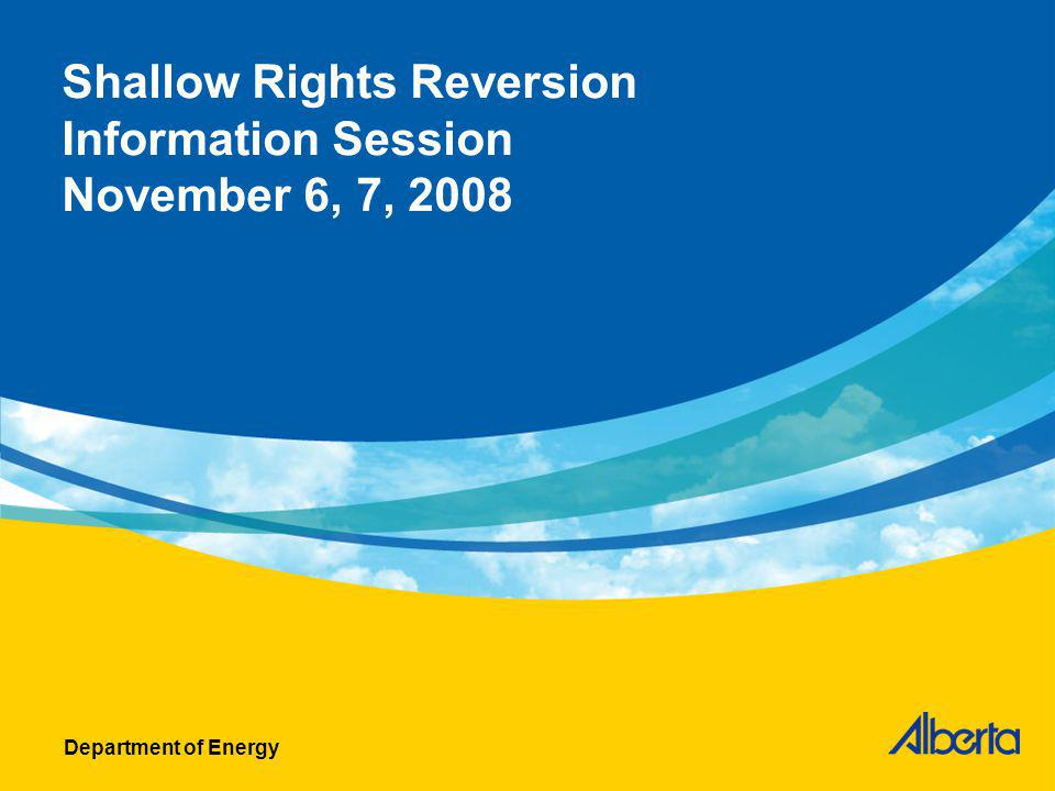 Shallow Rights Reversion Information Session November 6, 7, 2008 Department of Energy