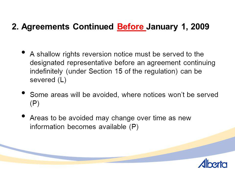 2. Agreements Continued Before January 1, 2009 A shallow rights reversion notice must be served to the designated representative before an agreement c