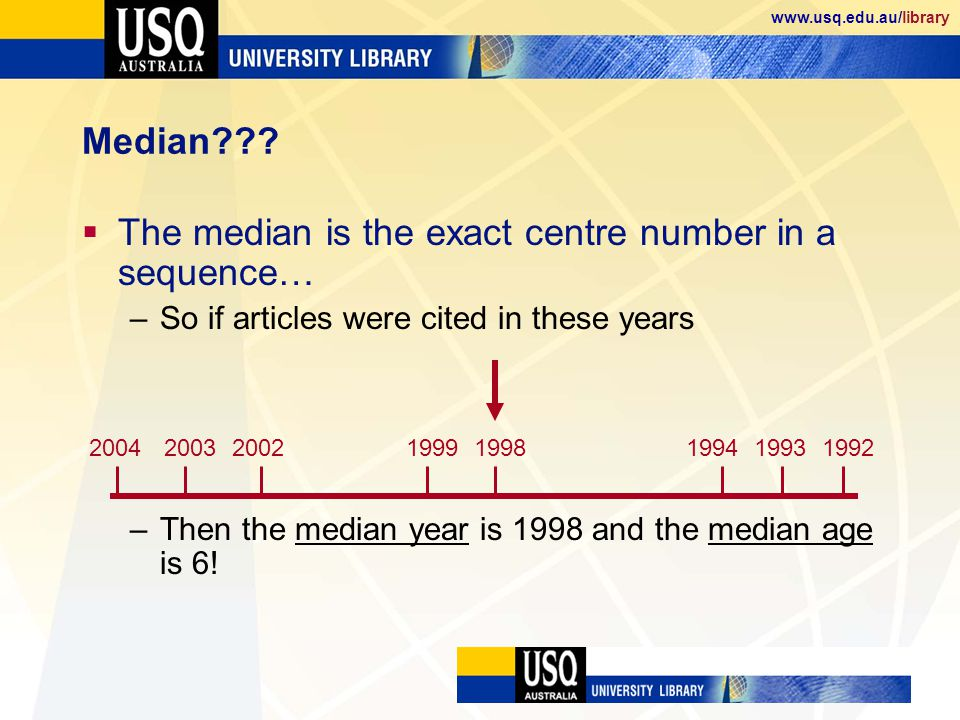 www.usq.edu.au/library Median .