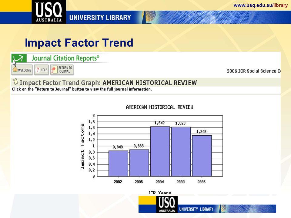 www.usq.edu.au/library Impact Factor Trend