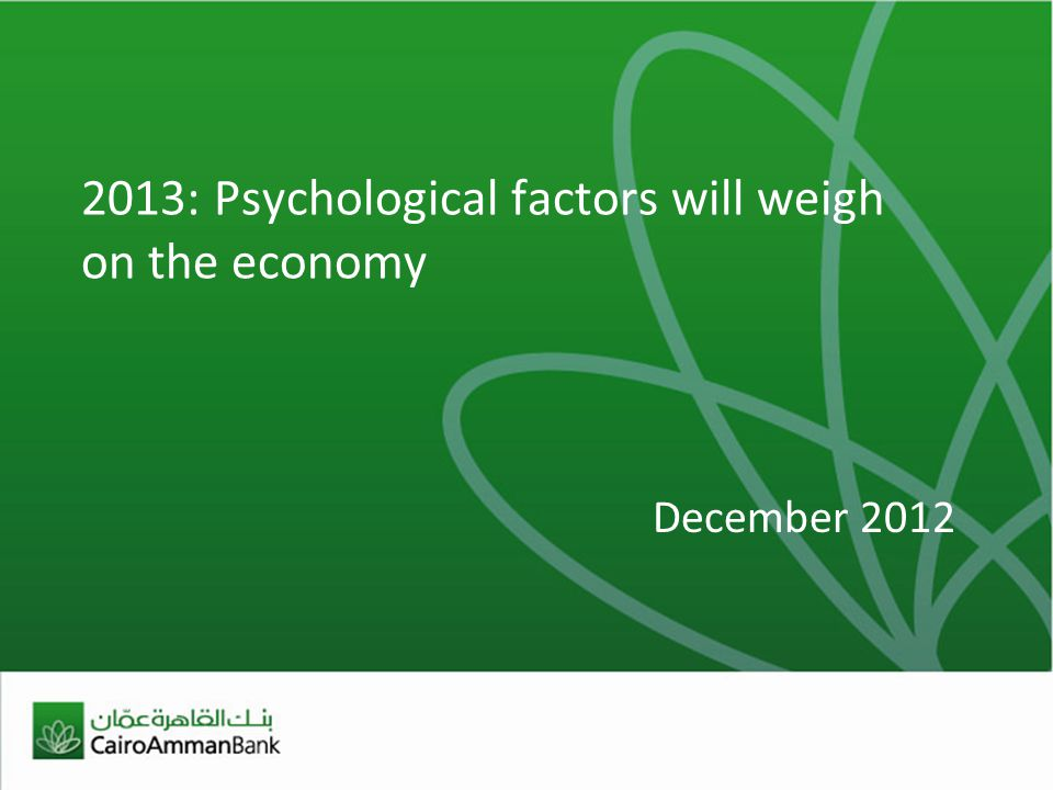 2013: Psychological factors will weigh on the economy December 2012