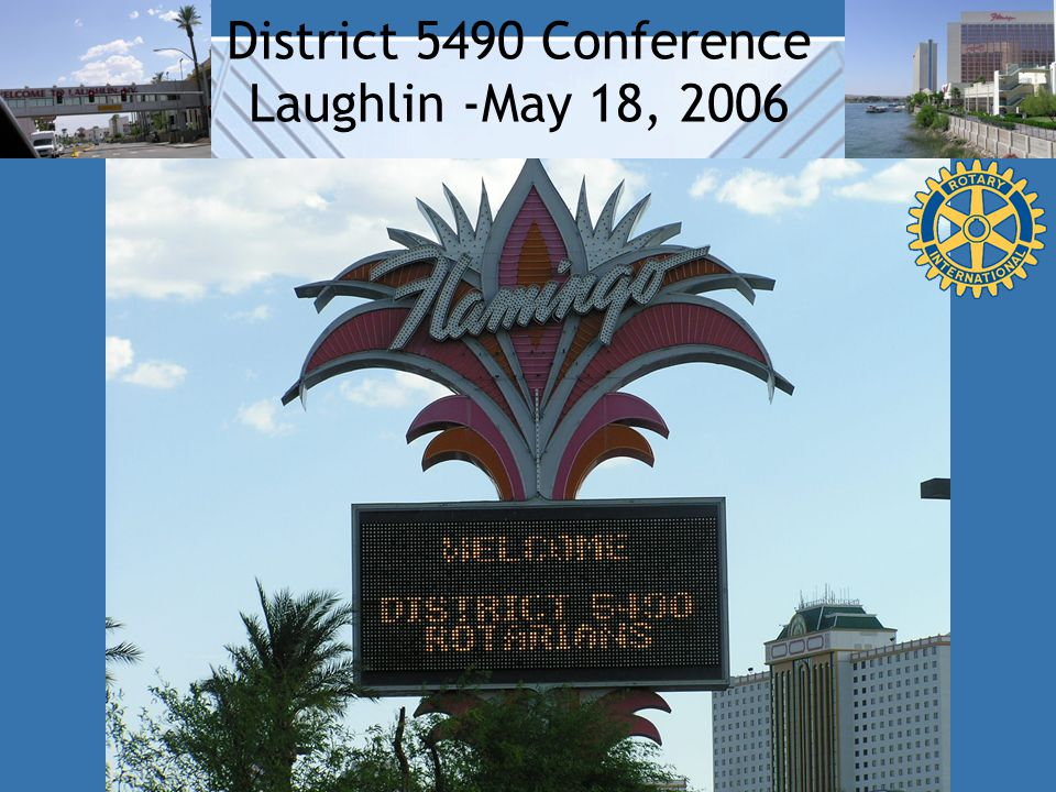 District 5490 Conference Laughlin -May 18, 2006