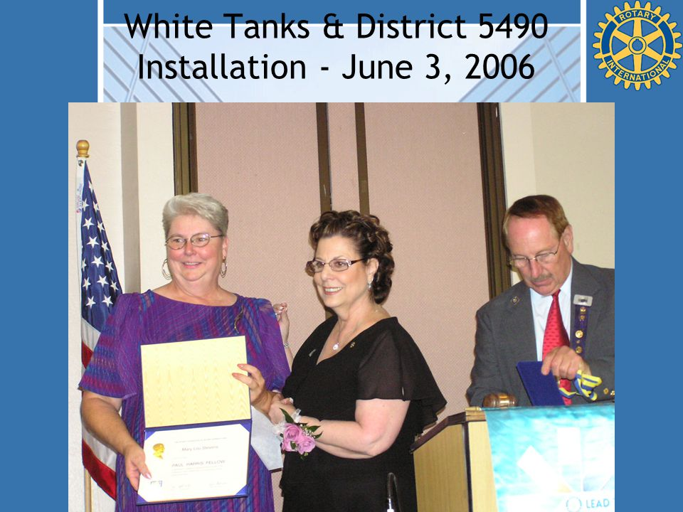 White Tanks & District 5490 Installation - June 3, 2006