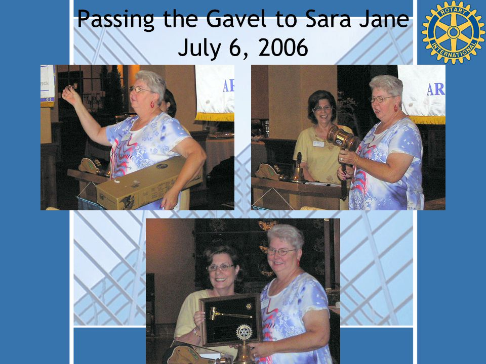 Passing the Gavel to Sara Jane July 6, 2006