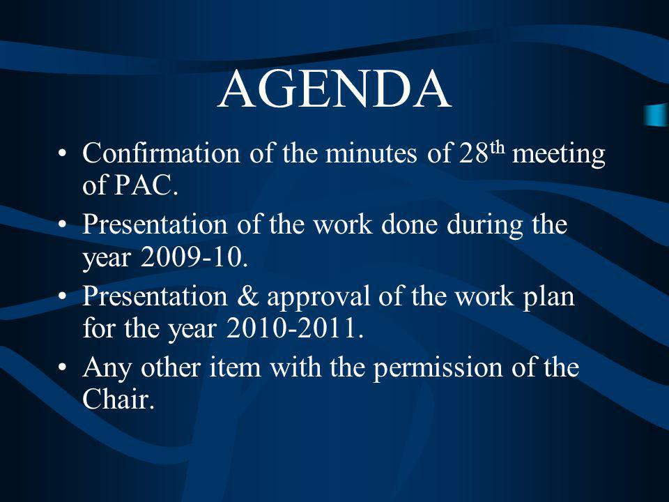 AGENDA Confirmation of the minutes of 28 th meeting of PAC.