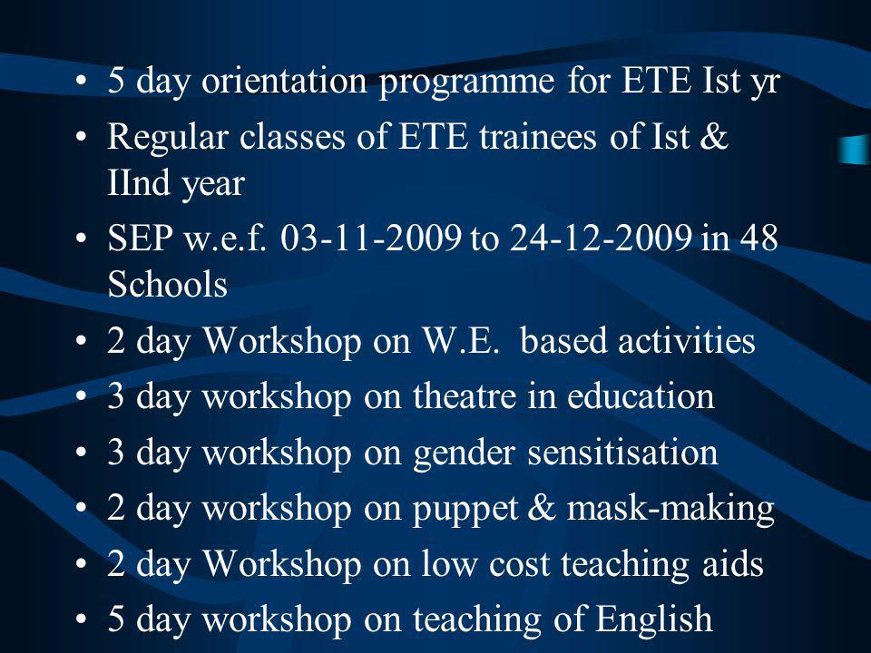 5 day orientation programme for ETE Ist yr Regular classes of ETE trainees of Ist & IInd year SEP w.e.f.