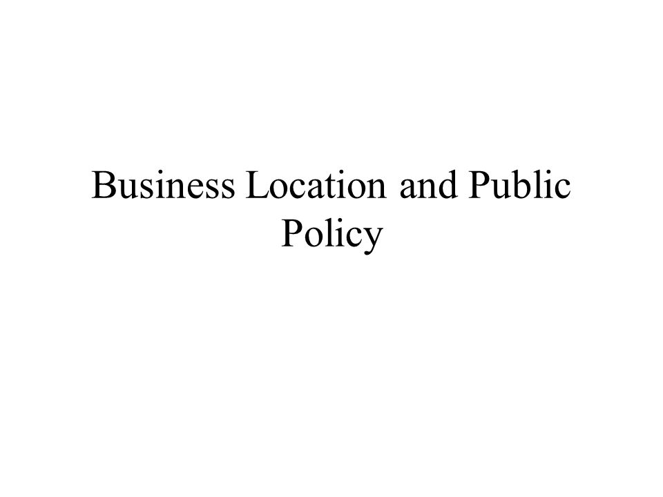 Business Location and Public Policy