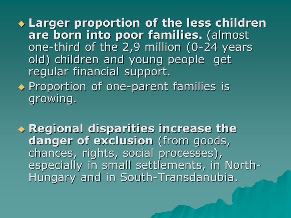 Larger proportion of the less children are born into poor families.