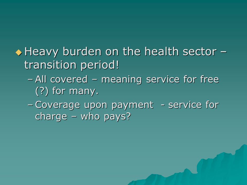 Heavy burden on the health sector – transition period.