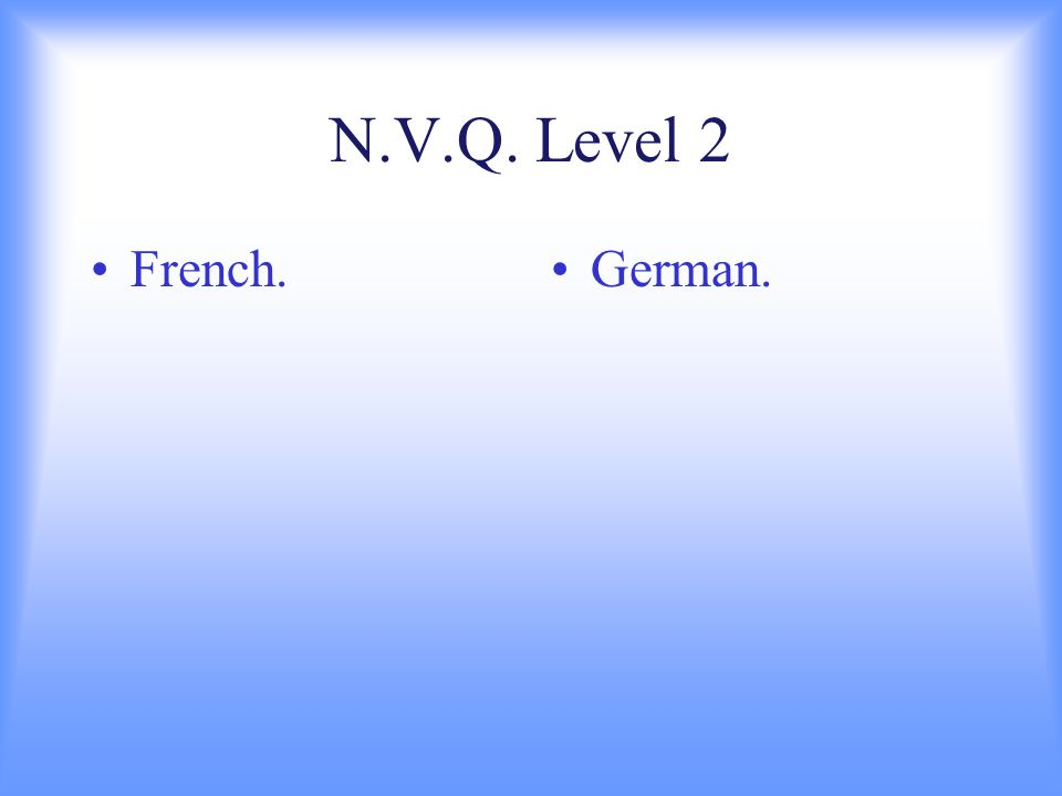 French.German. N.V.Q. Level 2