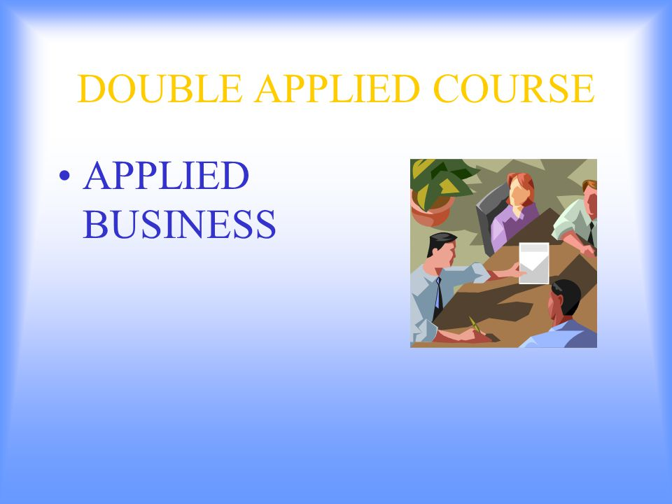 DOUBLE APPLIED COURSE APPLIED BUSINESS