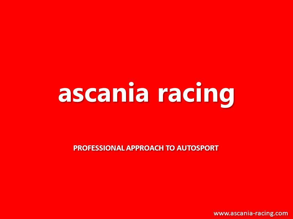 ascania racing PROFESSIONAL APPROACH TO AUTOSPORT www.ascania-racing.com