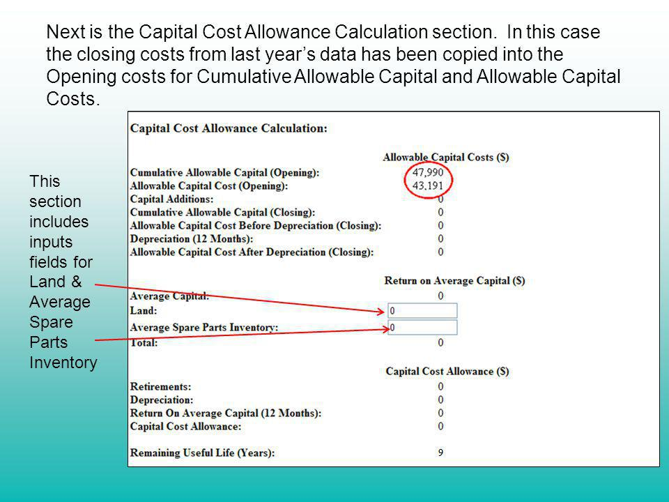 Next is the Capital Cost Allowance Calculation section. In this case the closing costs from last years data has been copied into the Opening costs for