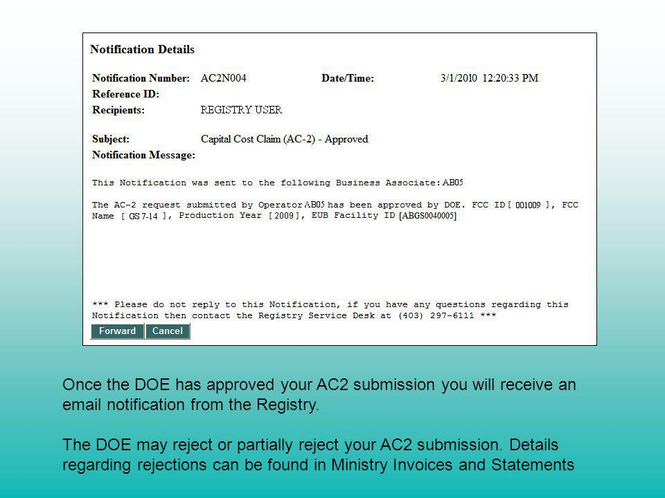 Once the DOE has approved your AC2 submission you will receive an email notification from the Registry. The DOE may reject or partially reject your AC