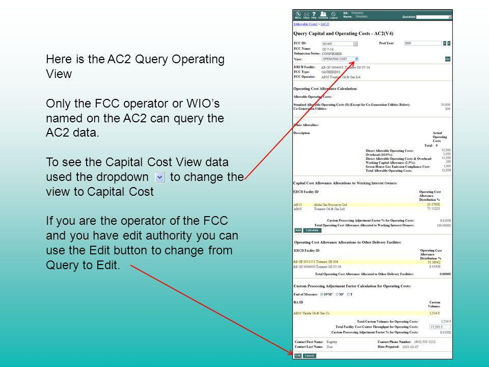 Here is the AC2 Query Operating View Only the FCC operator or WIOs named on the AC2 can query the AC2 data. To see the Capital Cost View data used the