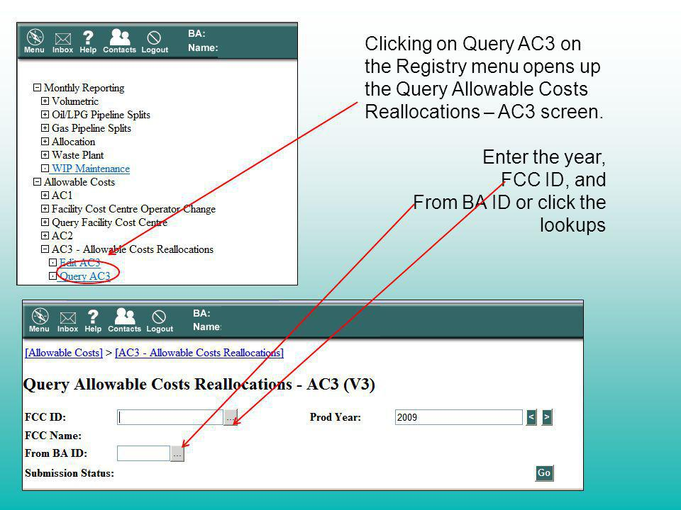 Clicking on Query AC3 on the Registry menu opens up the Query Allowable Costs Reallocations – AC3 screen. Enter the year, FCC ID, and From BA ID or cl