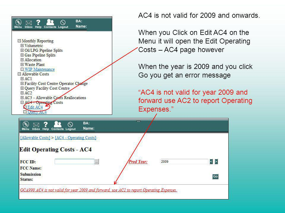AC4 is not valid for 2009 and onwards. When you Click on Edit AC4 on the Menu it will open the Edit Operating Costs – AC4 page however When the year i