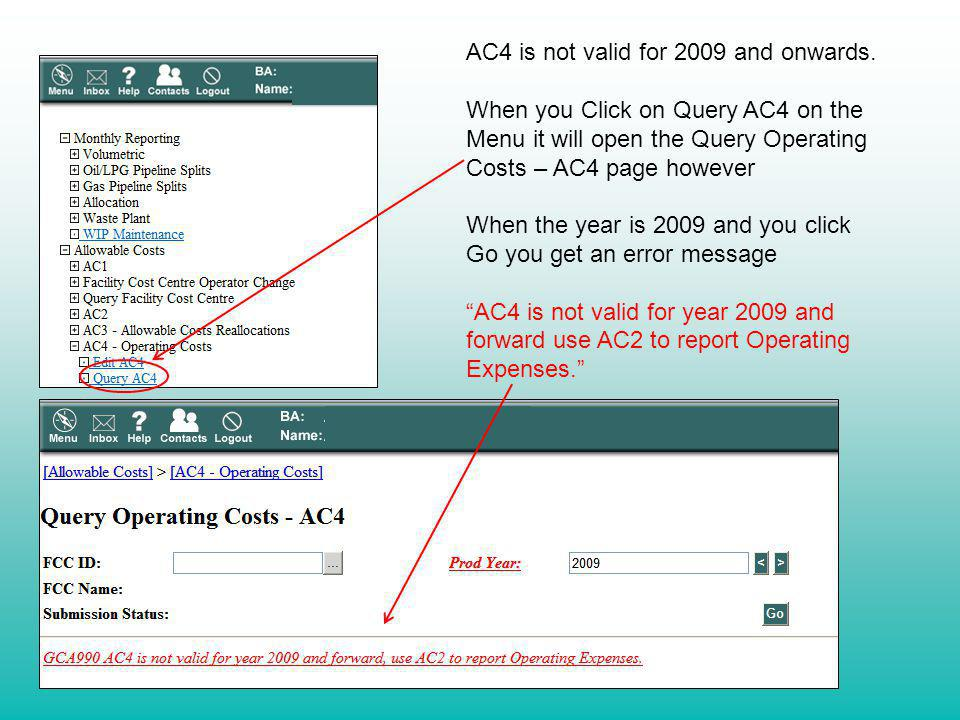 AC4 is not valid for 2009 and onwards. When you Click on Query AC4 on the Menu it will open the Query Operating Costs – AC4 page however When the year