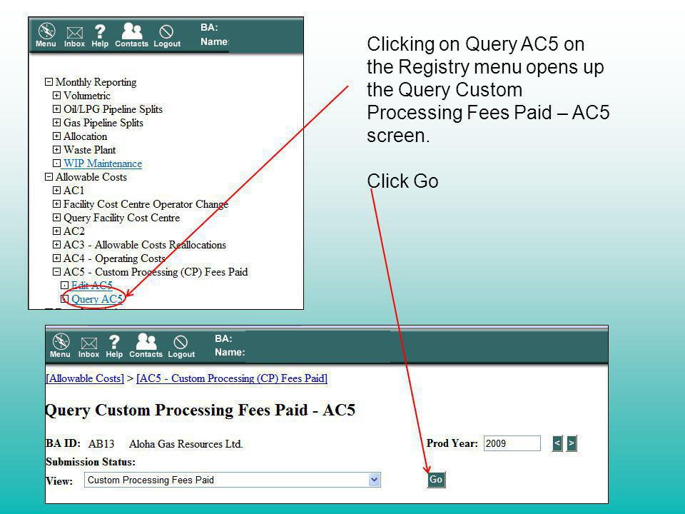 Clicking on Query AC5 on the Registry menu opens up the Query Custom Processing Fees Paid – AC5 screen. Click Go