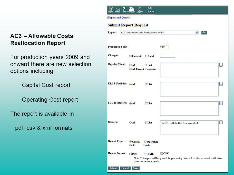 AC3 – Allowable Costs Reallocation Report For production years 2009 and onward there are new selection options including: Capital Cost report Operatin