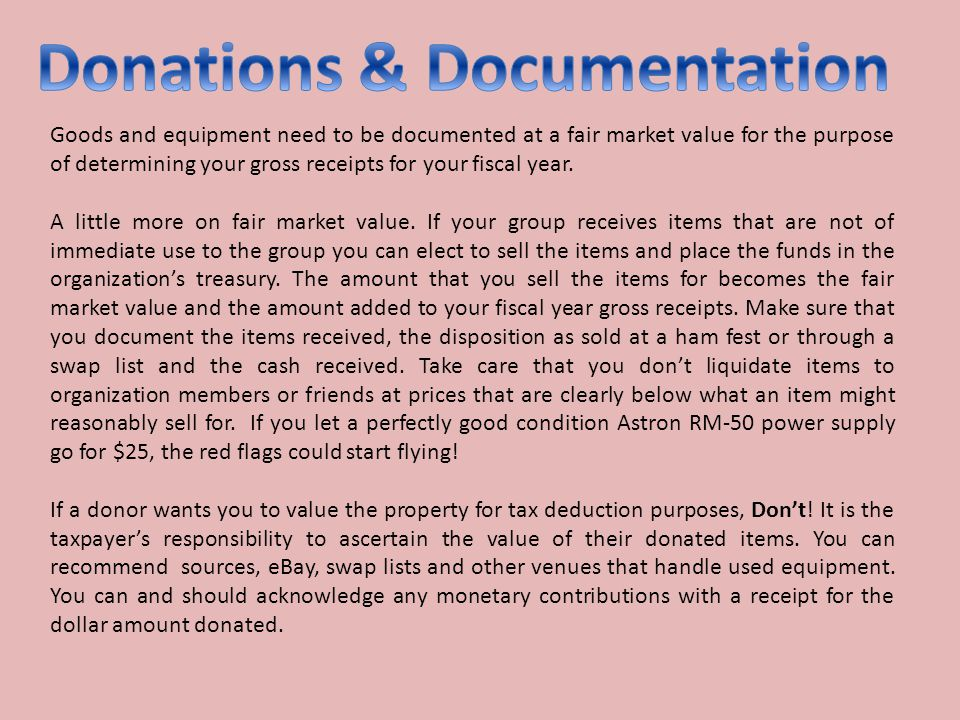 Goods and equipment need to be documented at a fair market value for the purpose of determining your gross receipts for your fiscal year.