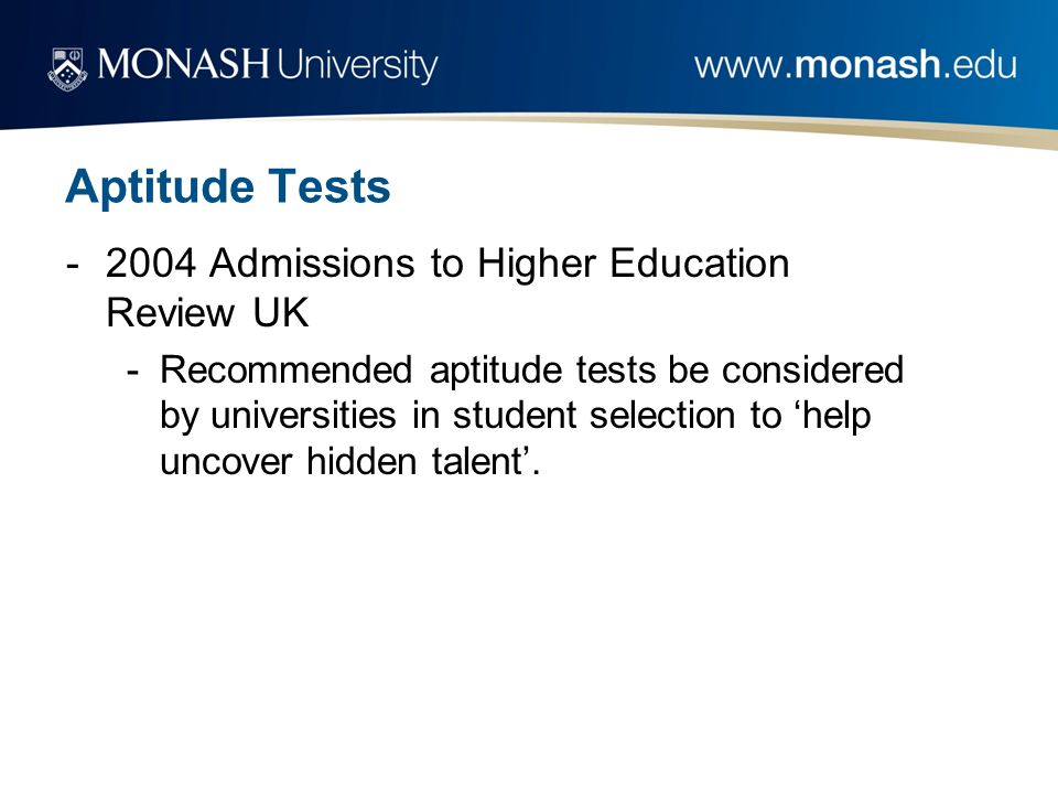 -2004 Admissions to Higher Education Review UK -Recommended aptitude tests be considered by universities in student selection to help uncover hidden talent.