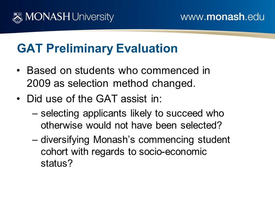 GAT Preliminary Evaluation Based on students who commenced in 2009 as selection method changed.