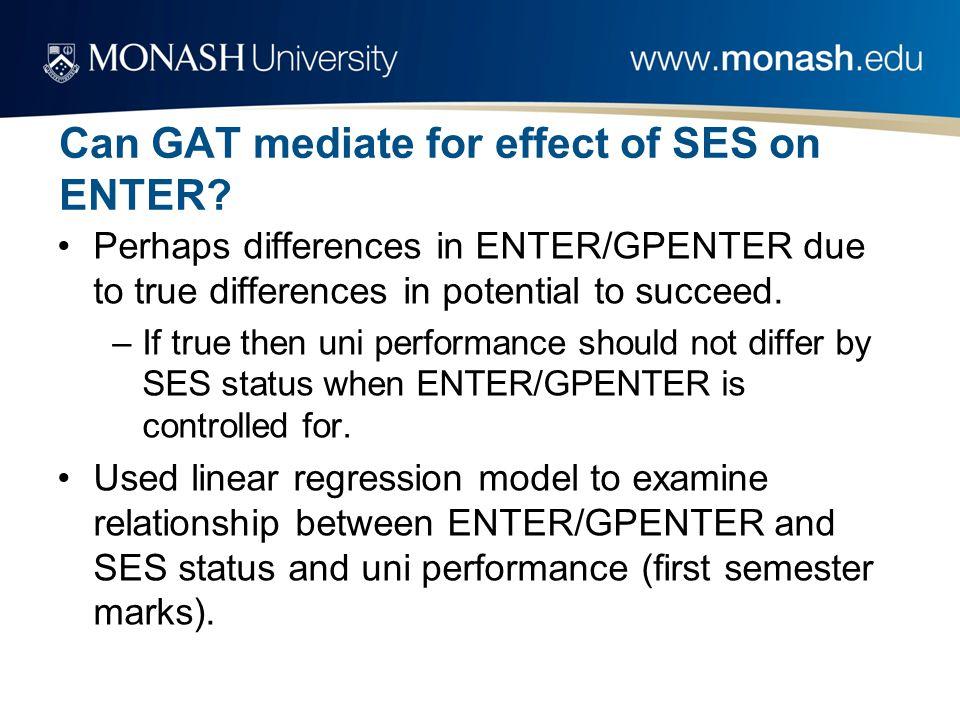 Can GAT mediate for effect of SES on ENTER.