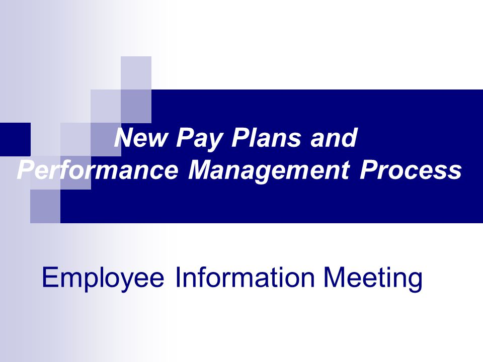 Employee Information Meeting New Pay Plans and Performance Management Process